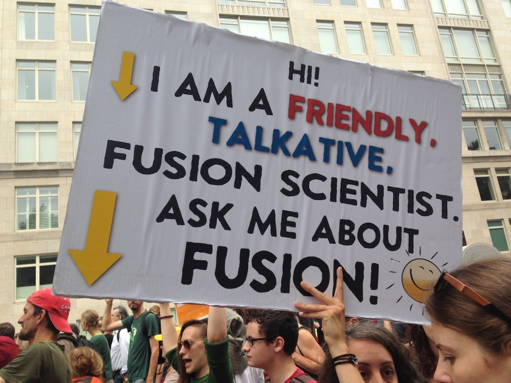 I'm a FRIENDLY fusion scientist. Sign at the People's Climate March.